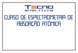 Curso Espectrometria de Absorção Atômica (AA)